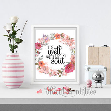 It is Well with My Soul Bible Verse Printable, Christian Quote, Scripture Art Print, Floral Printable, Home Wall Decor, Wreath Art Print