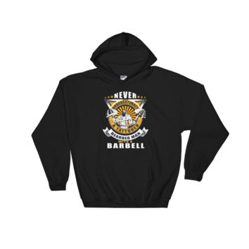 Never Underestimate A Tattooed Bearded Man With A Barbell - Hooded Sweatshirt