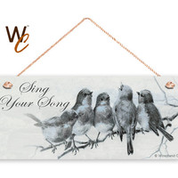 "Sing Your Song Birds Sign, Birds on a Branch, Blue Tones, Weatherproof, 6""x14"", Rustic Signs, Housewarming Gift, Made To Order"