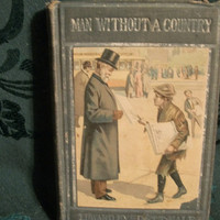 Antique Book - Man Without A Country by Edward Everett Hale, 1907