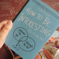 How to Be Interesting: (In 10 Simple Steps) by Jessica Hagy (Mar 19 2013) Paperback