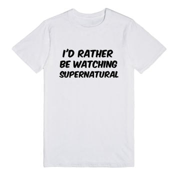 I'D RATHER BE WATCHING SUPERNATURAL