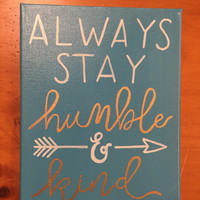 Always Stay Humble and Kind Canvas