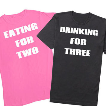 baby shirt pair eating for 2 drinking for 3 funny maternity shirt baby shower gift