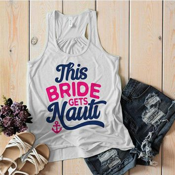 Women's Bride Tank Gets Nauti Funny Bachelorette Party Shirts Bridal Party Nautical Anchor Top