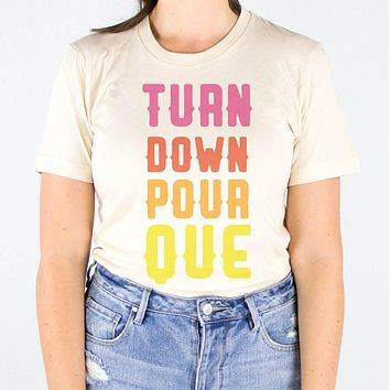 Turn Down Pour Que Cinco De Mayo Shirt