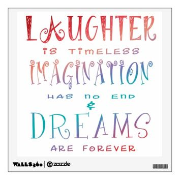 Laughter, Imagination and Dreams Wall Decal