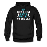 IF-GRANDPA-CANT-FIX-IT-NO-ONE-CAN hoodie sweatshirt tshirt