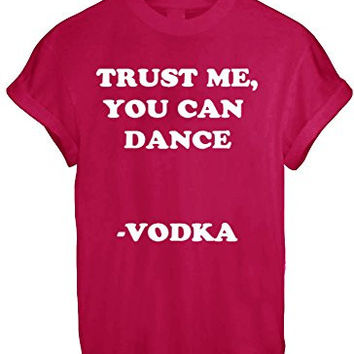TRUST ME YOU CAN DANCE VODKA DRINK DRUNK HIGH FUNNY T SHIRT TOP TEE NEW - Red