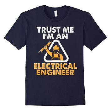 Trust Me I'm An Electrical Engineer Shirt Electrician Tee
