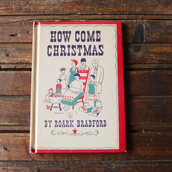 'How Come Christmas' by Roark Bradford