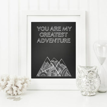 You Are My Greatest Adventure Quote Art , Digital Wall Art, Printable Art