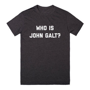 "Atlas Shrugged ""Who is John Galt?"""
