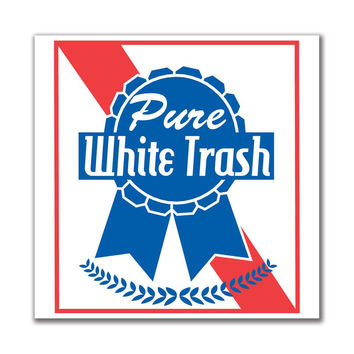 Pure White Trash 4in. Square Sticker