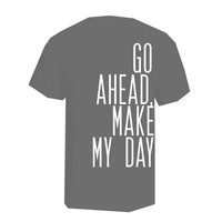 go ahead make my day shirt tshirt