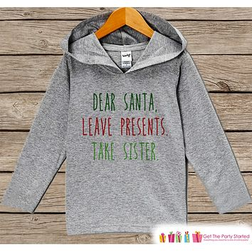 Leave Presents Take My Sister - Funny Christmas Sweater - Grey Kids Hoodie Pullover - Santa Pictures - Family Outfits, Sibling Shirts