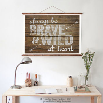 Always Be Brave & Wild At Heart || typography print, wall print, modern tribal, wild, indian, illustration, brave, wild at heart, arrow art