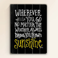 Bring Your Own Sunshine - Slatted Plank Wood Art Sign Home Wall Decor Black and white