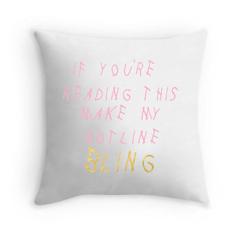 Drake Pillow Cover / 1 800 Hotline Bling / If you're reading this / 1-800-Hotline Bling / You used to call me / Drake Pillow Case