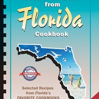 Best of the Best Florida Cookbook (All-New Edition)