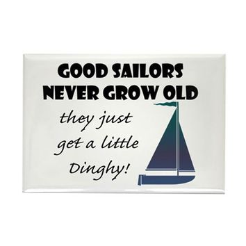 GOOD SAILORS NEVER GROW OLD, THEY JUST GET MAGNETS
