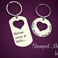Distance means so little when someone means so much - Hand Stamped Key Chain Set - Stainless Steel Matching Keychains - Deployment Jewelry