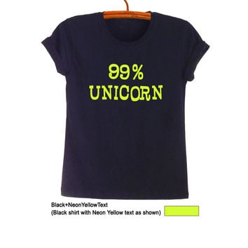 99% Unicorn Shirt Black Teen Sweatshirt Fashion Hippie Boho Hipster Tumblr Chic Womens Unisex Hype Merch Swag Dope Streetwear Style Tee Tops