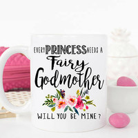 Fairy Godmother mug, Prince, Godmother Proposal Mug, Will you be my Godmother Mug, Princess Fairy Godmother Mug, Coffee Mug