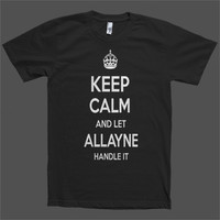 Keep Calm and let Allayne Handle it Personalized Name T-Shirt
