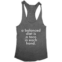 a balanced diet is a taco in each hand tank top funny women ladies lady tops fitness yoga crossfit training workout gym cool cute graphic