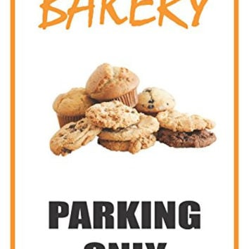 "Bakery 12""X18"" Business Retail Store Parking Signs"
