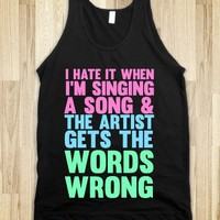 I HATE IT WHEN I'M SINGING