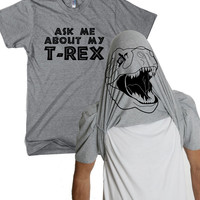Ask me about my GRAY t-rex shirt dinosaur t shirt S-3XL