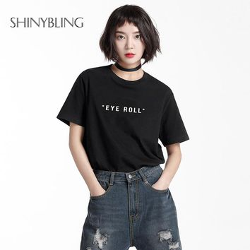 Shinybling Graphic Tumblr Fashion Cute Funny Tshirt EYE ROLL T-Shirt Womens Girl Casual Letter Print Summer Style Tops Tees