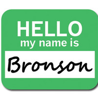 Bronson Hello My Name Is Mouse Pad