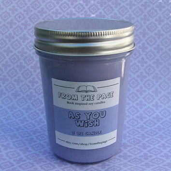 As You Wish Soy Candle (Inspired by The Princess Bride) - 8 oz