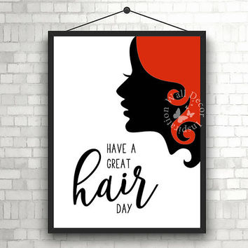 Have a great hair day   Hairdresser   Hairstylist   Beauty Salon   Woman   Inspiration Poster   Art Print   Printable Quote   Typography