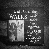 Custom Picture Frames, Gifts for Dad, Father's Day GIfts, Picture Plaques, Picture Frames, Father of the Bride