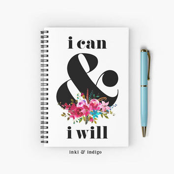 I Can And I Will - Spiral Notebook With Lined Paper, A5 Writing Journal, Diary, Floral Ampersand Notebook, Motivational Quote