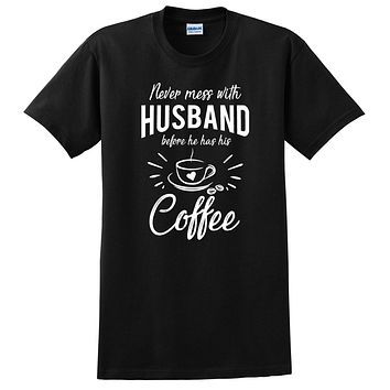 Never mess with husband before he has his coffee t shirt, funny gift ideas, anniversary birthday gift for him,