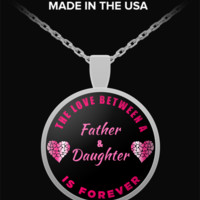 Daughter Necklace From Father - Love Forever - Round Pendant Gift - Daddy's Girl