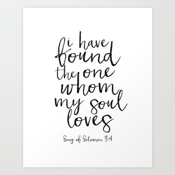 Song Of Solomon,Bible Verse,Scripture Art,I Have Found The One Whom My Soul Loves,Typography Art Art Print by Printable Aleks
