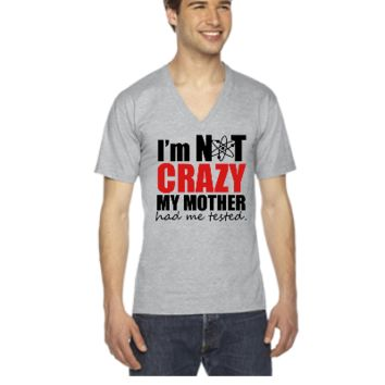 I'm Not Crazy - The Big Bang Theory - V-Neck T-shirt