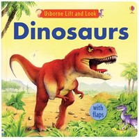 Usborne Books & More. Dinosaurs Lift and Look