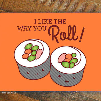 "Funny Valentine Card ""I Like the Way You Roll!"" Sushi Card - Japanese food, cute kawaii pun card, boyfriend card, girlfriend card"