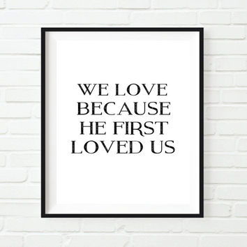 Bible Verse Wall Art,We love because he first loved us,Printable Scripture Print Christian wall decor,Chalkboard printable,instant download