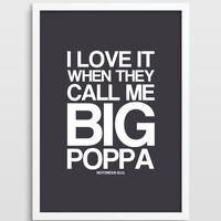 Big Poppa - Notorious B.I.G. - Music Lyric - Song Lyric - Hip Hop Poster - Typography Print - Wall Art - Gift for Men - Biggie Smalls.
