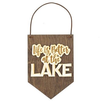 Life is Better at the Lake - Lake Sign - Cabin Decor - Lake House Decor - Lake House Sign - Housewarming Gift - Gift for Lake Lover - Banner
