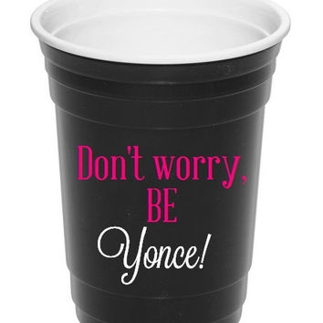 Beyonce Cup, Don't Worry Be Yonce, Hot Pink and Black, Beyonce, Bridal Party Gift, Bridesmaid Gift, Bride Gift, Gift ideas, Best Friend Gift