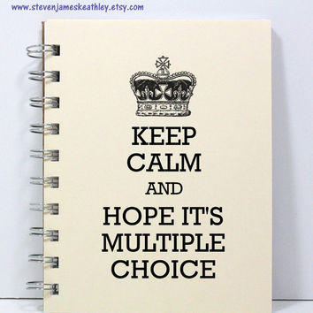 Student Journal Notebook Diary Sketch Book - Keep Calm and Hope It's Multiple Choice - Ivory